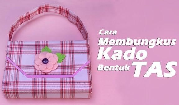 Cara membuat Kado Bentuk Tas